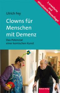 Ulrich Fey Clowns für Menschen mit Demenz
